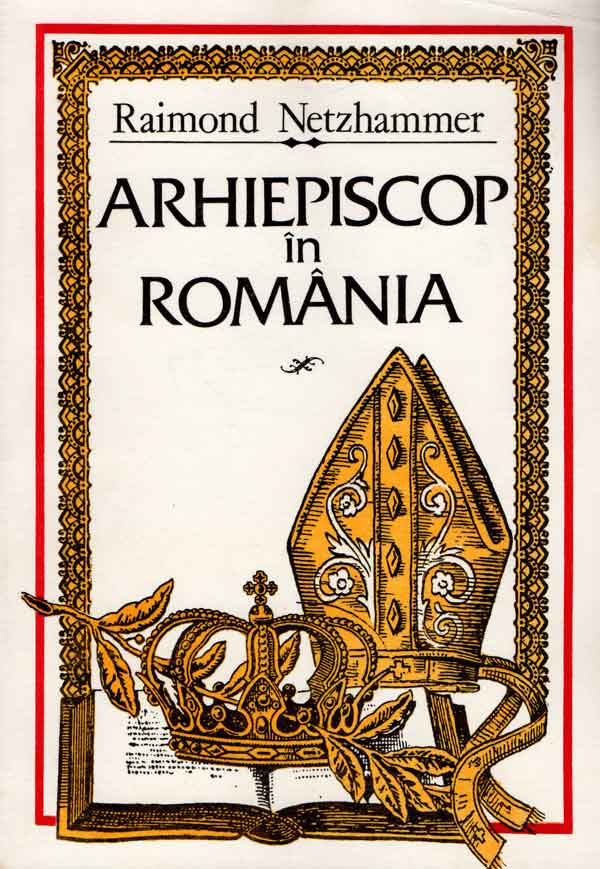 Arhiepiscop de România / Jurnal de razboi 1914-1918