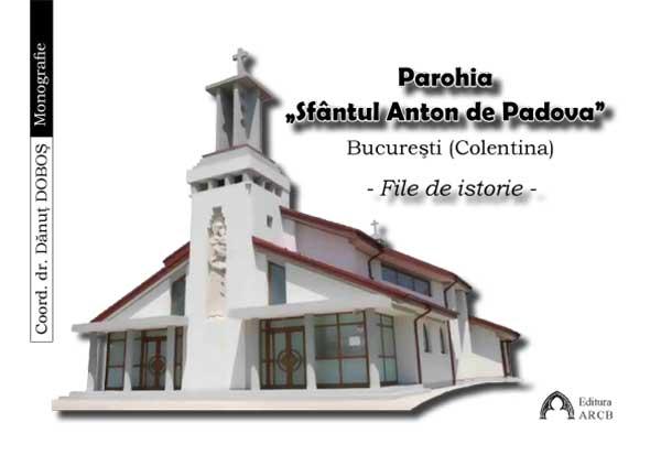 """Parohia """"Sfântul Anton de Padova"""" București (Colentina) -File de istorie"""