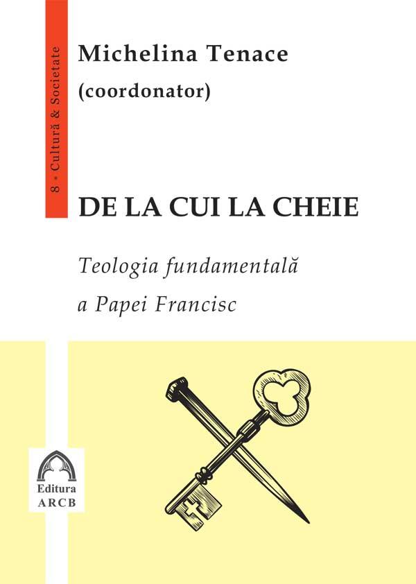 De la cui la cheie. Teologia fundamentală a Papei Francisc