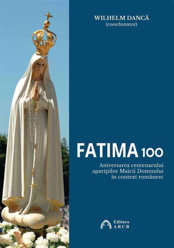Fatima 100. Aniversarea centenarului apariţiilor Maicii Domnului în context românesc