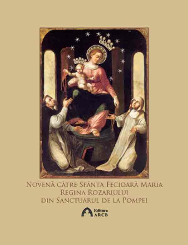 Novenă către Sfânta Fecioară Maria, Regina Rozariului, din Sanctuarul de la Pompei
