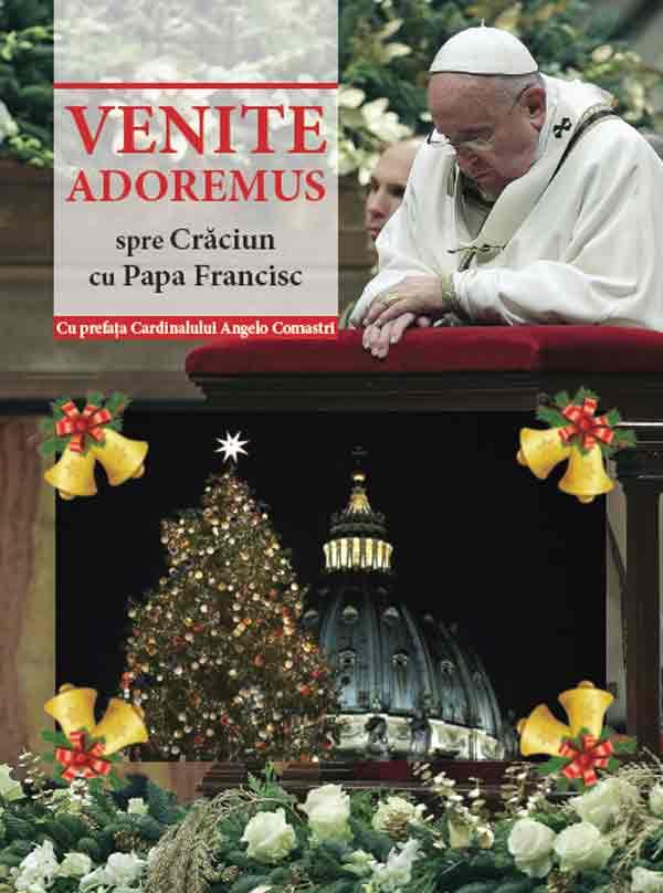 Venite Adoremus. Spre Crăciun cu Papa Francisc