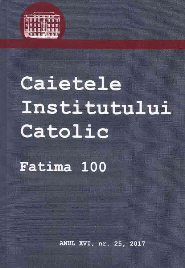 Caietele Institutului Catolic. Fatima 100 - Anul XVI, nr. 25, 2017 (volum în limba engleză)