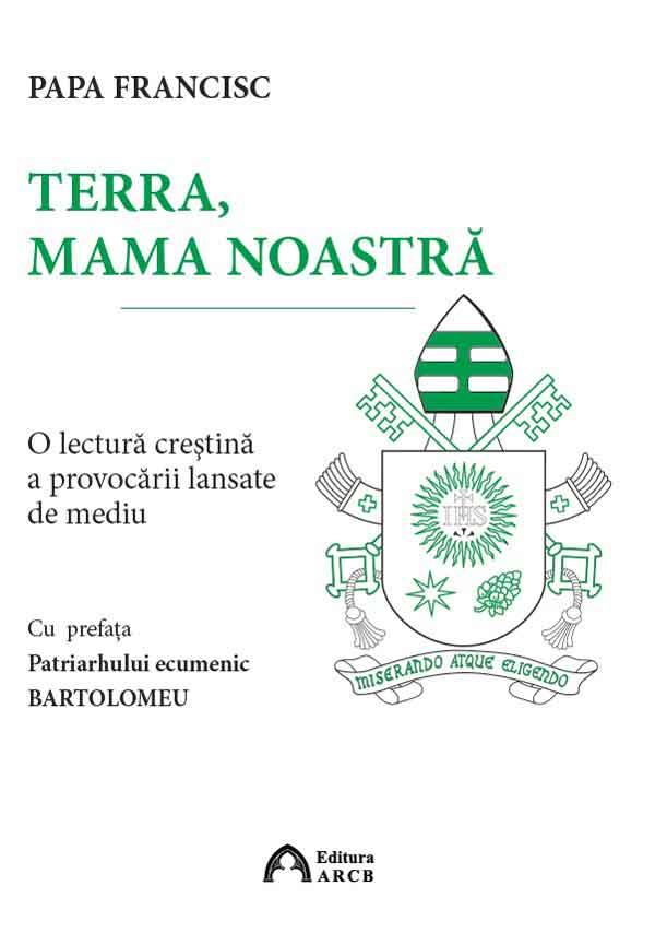 Terra, mama noastră: o lectură creştină a provocării lansate de mediu